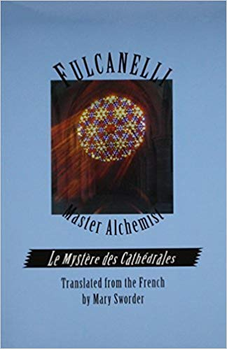 Fulcanelli Master Alchemist Le Mystere des Cathedrales