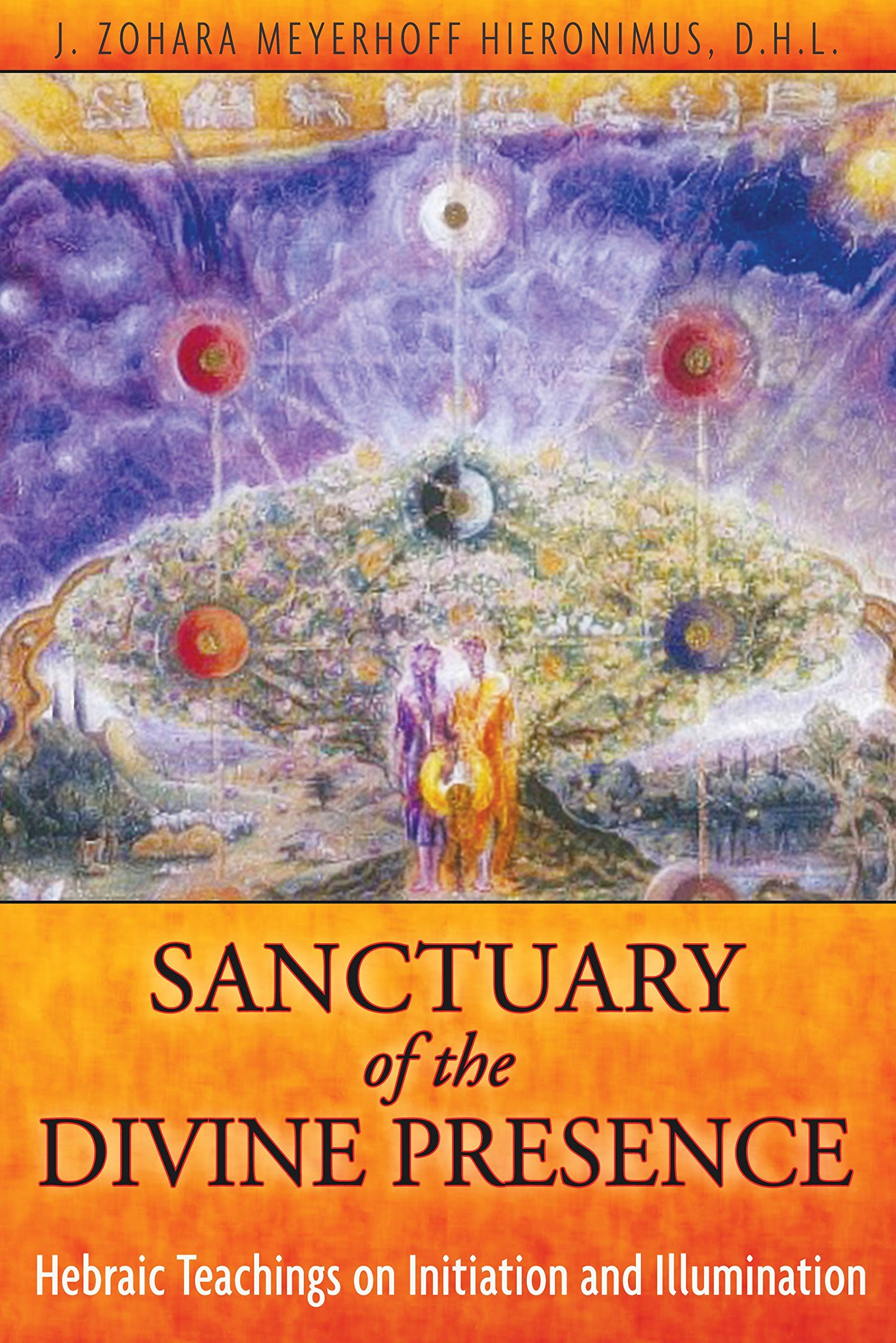 Sanctuary of the Divine Presence - Hebraic Teachings on Initiation and Illumination